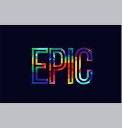 Epic word typography design in rainbow colors logo vector