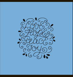 Hand lettering love hope peace joy vector