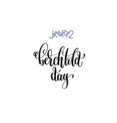 january 2 - berchtold day - hand lettering vector image