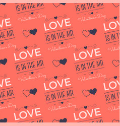 Valentines day pattern love is in air vector