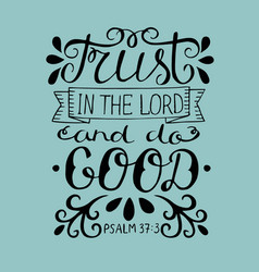 hand lettering trust in the lord and do good vector image
