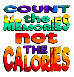 Count memories not calories vector