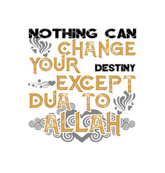 Muslim quote and saying nothing can change your vector