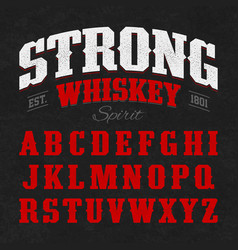 Strong whiskey label font with sample design vector