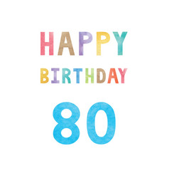 Happy 80th birthday anniversary card vector