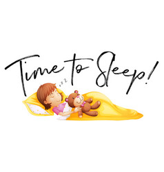 Phrase time to sleep with little girl in bed vector