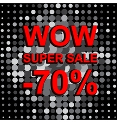 Big sale poster with WOW SUPER SALE MINUS 70 vector image