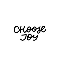 Choose joy calligraphy shirt quote lettering vector