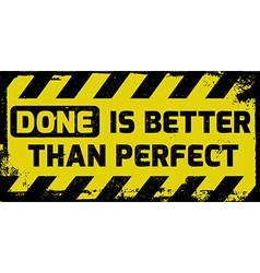 Done is better than perfect sign vector