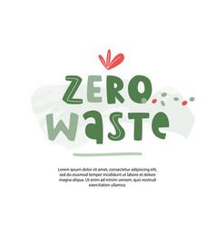 Zero waste concept poster bold kids handwritten vector