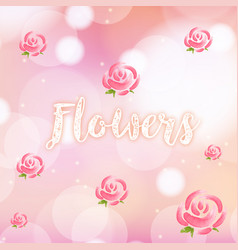 Background design with roses on pink watercolor vector