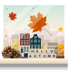 hello autumn cityscape background vector image vector image