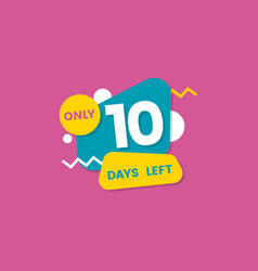 Only ten days left for sale sticker and badge vector