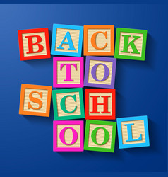 back to school phrase compiled with wooden vector image