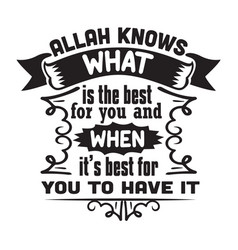 Muslim quote and saying allah knows what vector