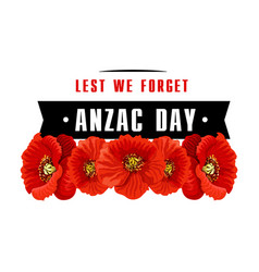 Anzac poppy flower icon with lest we forget banner vector