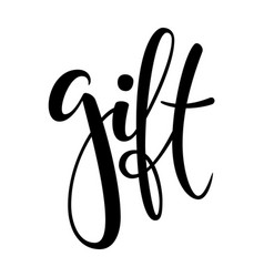 gift hand drawn brush pen lettering on isolated vector image