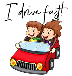 Phrase i drive fast with couple driving red car vector