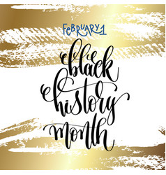 February 1 - black history month - hand lettering vector