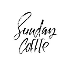 Sunday coffee modern dry brush lettering coffee vector