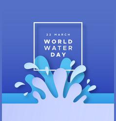 world water day papercut splash concept vector image