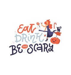 halloween poster with lettering quote - eat drink vector image