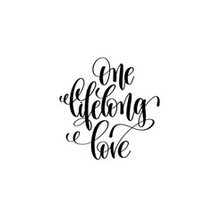 One lifelong love hand lettering inscription vector