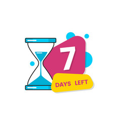 Seven days left banner with figure 7 for business vector