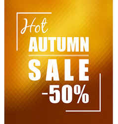Hot autumn sale over sunny golden background vector