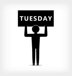 man with a poster with the inscription tuesday vector image