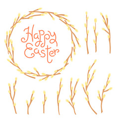 happy easter inscription wreath and set of willow vector image vector image