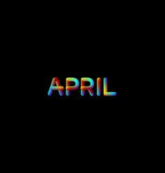 3d iridescent gradient april month sign vector