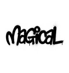 Graffiti magical word sprayed in black over white vector