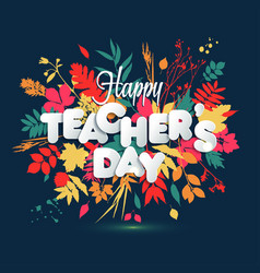 Happy teacher s day layout design with volume vector