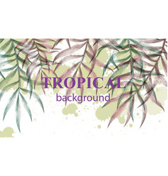 watercolor tropic palm leaves summer vector image