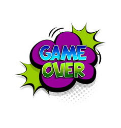 comic text game over speech bubble pop art style vector image