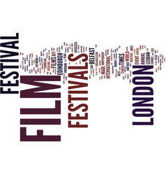 film festivals in london text background word vector image