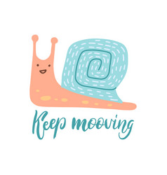 Keep moving lettering quote flat hand drawn snail vector