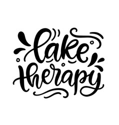 lake therapy hand written lettering template vector image