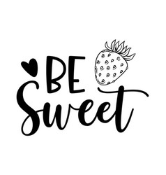 be sweet typographical design image vector image