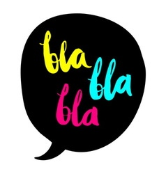 BLA BLA BLA colored vector image