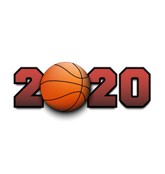new year numbers 2020 and basketball ball vector image