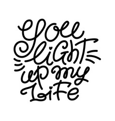 you light up my life monoline love lettering vector image