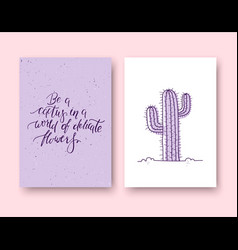 be a cactus in a world delicate flowers set of vector image