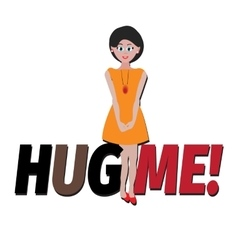 Typography hug me for banner print sticker vector