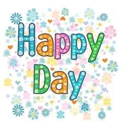Text happy day on a background Hand lettering vector image