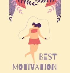 best positive motivation woman flat cartoon card vector image