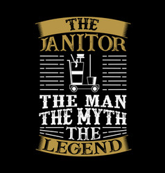 Janitor man myth legend vector