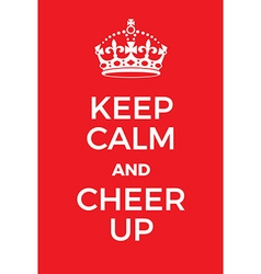 Keep calm and cheer up poster vector