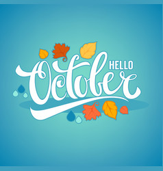 Hello october bright fall leaves and lettering vector